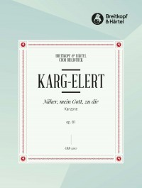 Karg-Elert: Näher, mein Gott zu dir op. 81