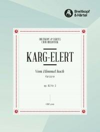 Karg-Elert: Vom Himmel hoch op. 82/2