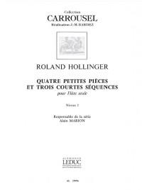 Roland Hollinger: 4 Petites Pieces & 3 Courtes Sequences
