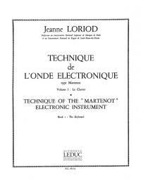 Jeanne Loriod: Technique de l'Onde électronique type Martenot Vol.1 (Ondes Martenot solo)