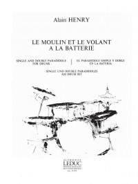 Alain Henry: Le Moulin et le Volant à la Batterie