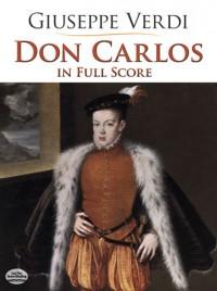 Verdi: Don Carlos In Full Score