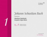 Bach, JS: Complete Organ Works Volume 1