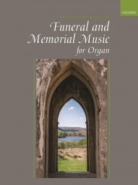 The Oxford Book of Funeral and Memorial Music for Organ