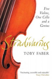 Stradivarius: Five Violins, One Cello and a Genius