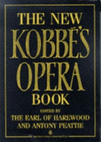 The New Kobbé's Opera Book