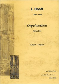 J. Hooft: Orgelwerken (Selectie)