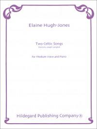 Elaine Hugh-Jones: Two Celtic Songs