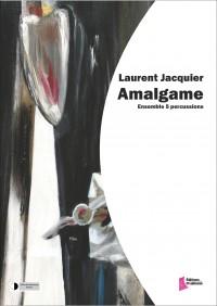 Laurent Jacquier: Amalgame