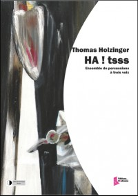 Thomas Holzinger: Ha ! tsss