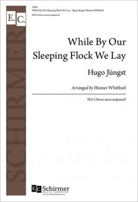 Hugo Jungst: While By Our Sleeping Flock We Lay