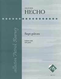 Olivier Hecho: Sept pièces