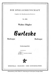 Walter Huegler: Burleske