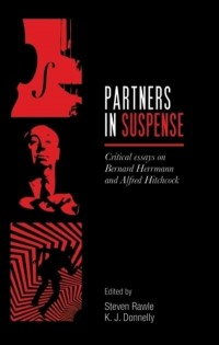 Partners in Suspense: Critical Essays on Bernard Herrmann and Alfred Hitchcock