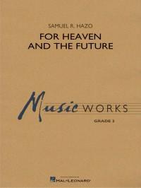 Samuel R. Hazo: For Heaven and the Future