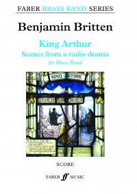 Benjamin Britten: King Arthur (Scenes from a radio drama)