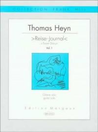 Walter Thomas Heyn: Reise-Journal - Vol. 1