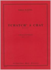 F. Kastel: Tchatch'a Chat