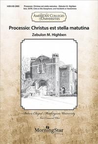 Zebulon M. Highben: Processio: Christus est stella matutina