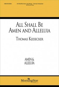 Thomas Keesecker: All Shall Be Amen and Alleluia