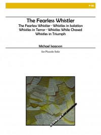 Michael Isaacson: The Fearless Whistler