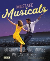 Turner Classic Movies Must-See Musicals: 50 Show-Stopping Movies We Can't Forget