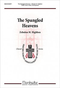 Zebulon M. Highben: The Spangled Heavens