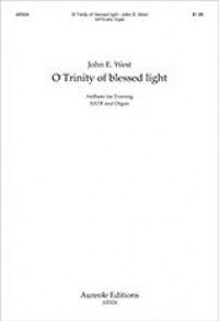 John E. West: O Trinity of Blessed Light
