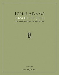 John Adams: Absolute Jest (Score)