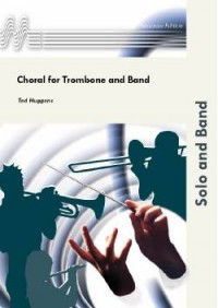 Ted Huggens: Choral For Trombone and Band
