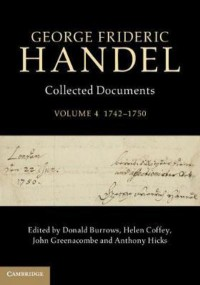 George Frideric Handel: Collected Documents Volume 4 (1742-1750)