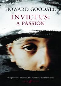 Howard Goodall: Invictus - A Passion (Vocal Score)