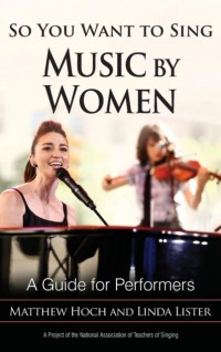 So You Want to Sing Music by Women: A Guide for Performers