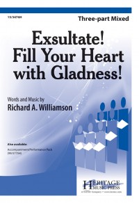 Richard A. Williamson: Exsultate! Fill Your Heart With Gladness!