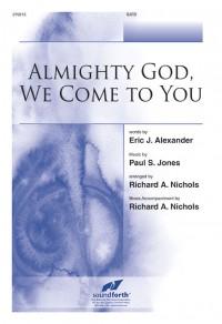 Paul S. Jones: Almighty God, We Come To You