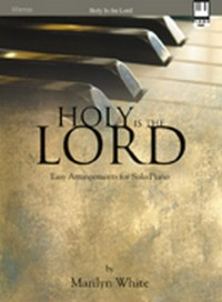 Marilyn White: Holy Is The Lord