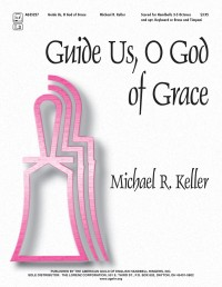 Michael R. Keller: Guide Us, O God Of Grace