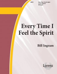 Bill Ingram: Every Time I Feel The Spirit