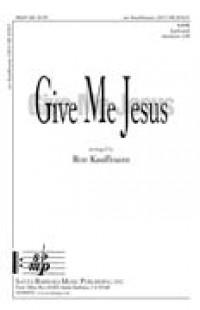 Ronald E. Kauffmann: Give Me Jesus
