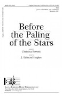 J. Edmund Hughes: Before The Paling Of The Stars