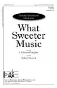 J. Edmund Hughes: What Sweeter Music