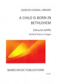 Jolliffe: Child Is Born In Bethlehem, A