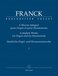 Franck, César: Complete Works for Organ and for Harmonium, Volume 1
