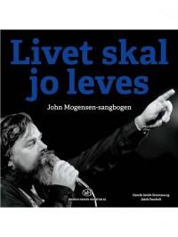 Livet Skal Jo Leves - John Mogensen-Sangbogen