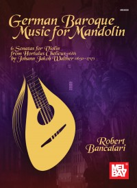 Robert Bancalari: German Baroque Music For Mandolin