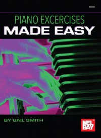 Gail Smith: Piano Exercises Made Easy