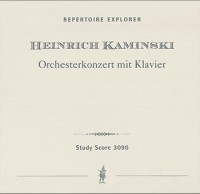 Kaminski, Heinrich: Concerto for Orchestra with Piano