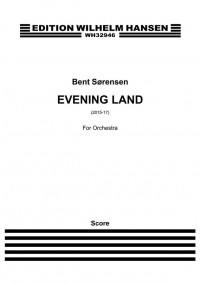 Bent Sørensen: Evening Land (Score)