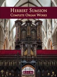 Herbert Sumsion: Complete Organ Works