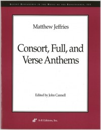 Jeffries: Consort, Full, and Verse Anthems